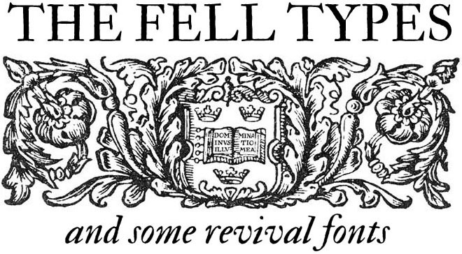 The Fell Types › and some revival fonts